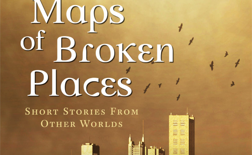 Out Now – Maps of Broken Places